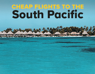Cheap flights to the South Pacific